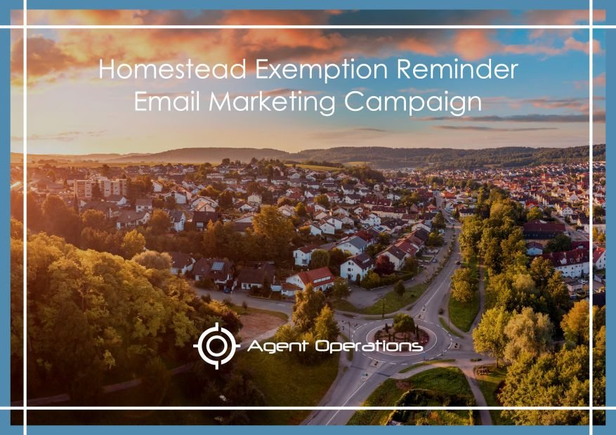 Homestead Exemption Reminder Email Marketing Campaign Real Estate Agent Operations Realtor Marketing